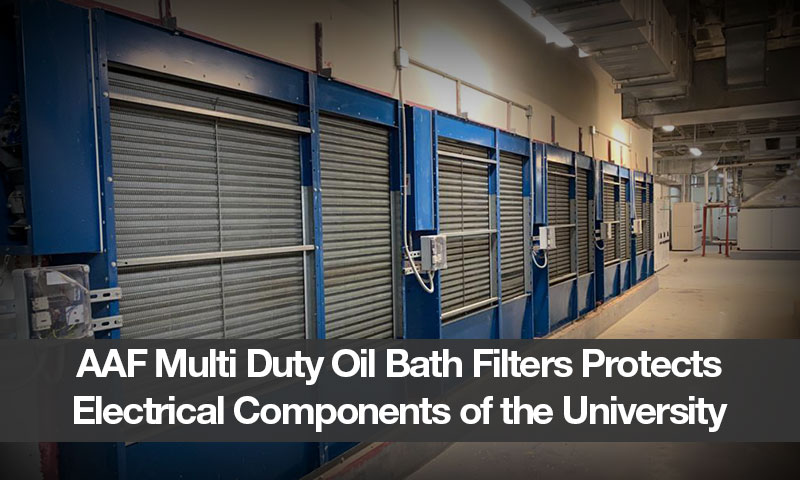 AAF Multi Duty Oil Bath Filters Protects Electrical Components of the University