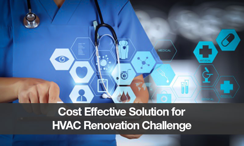 Cost Effective Solution for HVAC Renovation Challenge