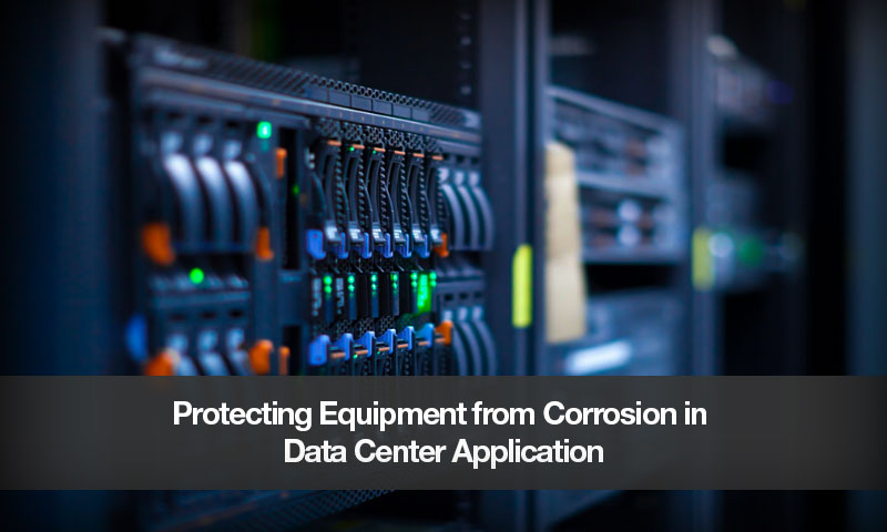Protecting Equipment from Corrosion in Data Center Application