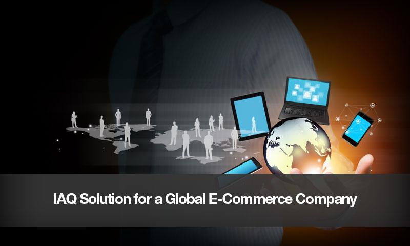 IAQ Solution for a Global E-Commerce Company