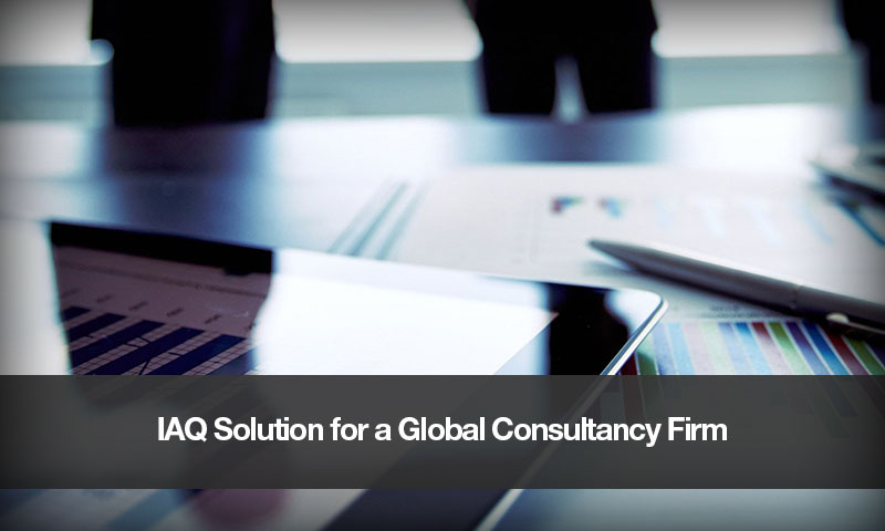 IAQ Solution for a Global Consultancy Firm