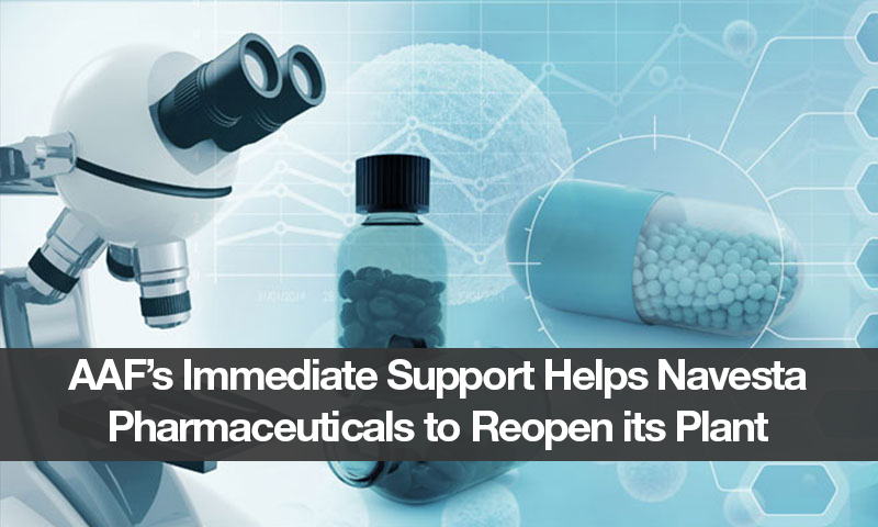 AAF's Immediate Support Helps Navesta Pharmaceuticals to Reopen its Plant